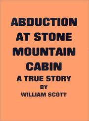 Cover of: Abduction at Stone Mountain Cabin | William Scott