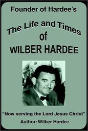 Cover of: The Life and Times of Wilber Hardee | Wilber Hardee