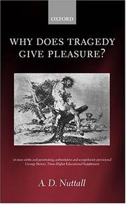 Cover of: Why Does Tragedy Give Pleasure? | Nuttall, A. D.
