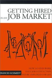 Cover of: Getting Hired in Any Job Market | Frances Schmidt