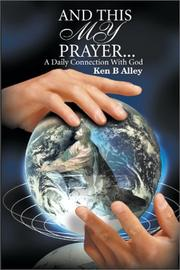 Cover of: And This My Prayer | Ken Alley