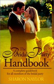 Cover of: The Bridal Party Handbook: A Complete Guidebook for All Members of the Bridal Party