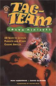 Cover of: Tag-team youth ministry: 50 Ways to Involve Parents and Other Caring Adults