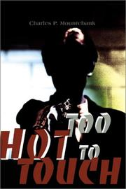 Cover of: Too Hot to Touch | Charles P. Mountebank