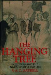 Cover of: The hanging tree: execution and the English people, 1770-1868
