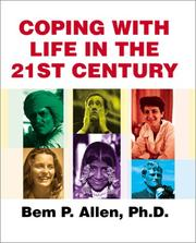 Coping With Life in the 21st Century by Bem P. Allen