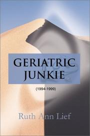 Cover of: Geriatric Junkie, 1994-1999 | Ruth Ann Lief
