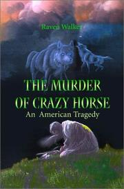 Cover of: The Murder of Crazy Horse | Raven Walker