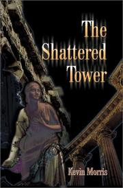 Cover of: The Shattered Tower | Kevin Morris