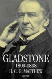 Cover of: Gladstone 1809-1898 | H. C. G. Matthew