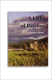 Cover of: A Field of Passion | Peter Burt