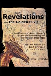 Cover of: Revelations--The Golden Elixir | Dinwiddle
