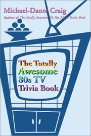 Cover of: The Totally Awesome 80s TV Trivia Book | Michael-Dante Craig