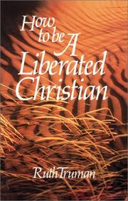 Cover of: How to Be a Liberated Christian | Ruth Truman