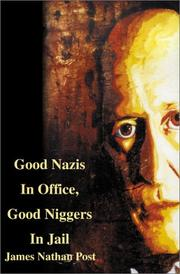 Cover of: Good Nazis in Office, Good Niggers in Jail | James Nathan Post