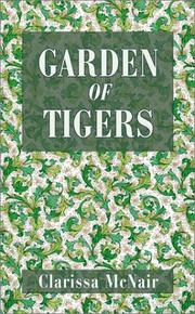 Cover of: Garden of Tigers | Clarissa McNair