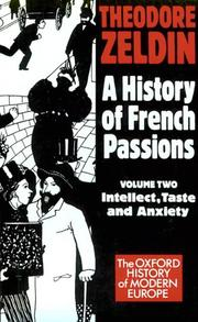Cover of: A History of French Passions 1848-1945: Volume II: Intellect, Taste, and Anxiety (Oxford History of Modern Europe)