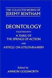 Cover of: Deontology ; together with A table of the springs of action ; and the Article on Utilitarianism