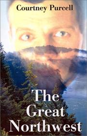 Cover of: The Great Northwest | Courtney M. Purcell