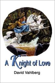 Cover of: A Knight of Love | David B. Vahlberg