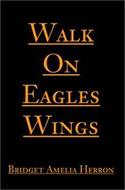 Cover of: Walk on Eagles Wings | Bridget Herron