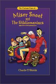 Cover of: The Curious Case of… Miser Snoot and The Bibliomaniacs | Charlie O