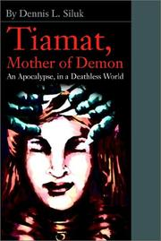 Cover of: Tiamat, Mother of Demon | Dennis L. Siluk