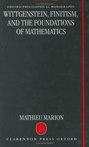 Cover of: Wittgenstein, finitism, and the foundations of mathematics | Mathieu Marion
