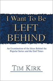 Cover of: I Want to Be Left Behind | Tim Kirk