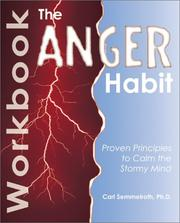 Cover of: The Anger Habit Workbook | Carl, Ph.D. Semmelroth