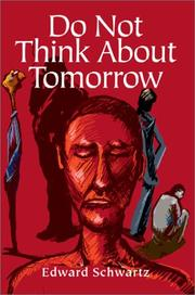 Cover of: Do Not Think About Tomorrow | Edward Schwartz
