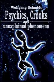 Cover of: Psychics, Crooks and Unexplained Phenomena