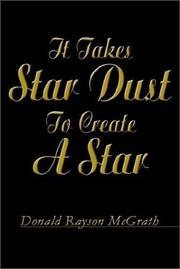 Cover of: It Takes Star Dust to Create a Star | Donald Rayson McGrath
