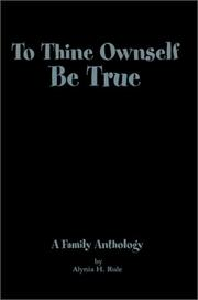 Cover of: To Thine Ownself Be True | Alynia H. Rule