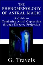 Cover of: The Phenomenology of Astral Magic | G. Travels