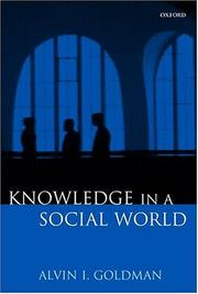Cover of: Knowledge in a social world | Alvin I. Goldman