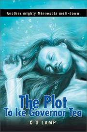 Cover of: The Plot to Ice Governor Tea | C. O. Lamp