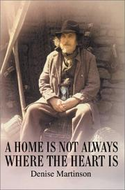 Cover of: A Home Is Not Always Where the Heart Is | Denise A. Martinson