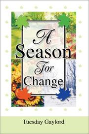 Cover of: A Season For Change | Tuesday N. Gaylord