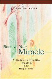Cover of: Receive Your Miracle | Tom Smikoski