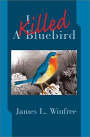 Cover of: I Killed a Bluebird | James L. Winfree