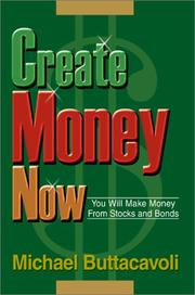 Cover of: Create Money Now | Michael Buttacavoli