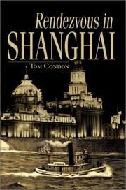 Cover of: Rendezvous in Shanghai | Tom Condon