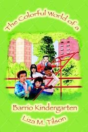 Cover of: The Colorful World of a Barrio Kindergarten | Liza M. Tilson