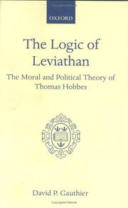Cover of: The logic of Leviathan | David P. Gauthier