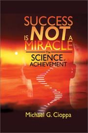 Cover of: Success Is Not A Miracle | Michael G. Cioppa