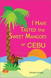 Cover of: I Have Tasted the Sweet Mangoes of Cebu | George Estrada