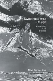 Cover of: Sweetness of the Struggle | Reva Camiel