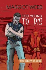 Cover of: Too Young to Die | Margot Webb