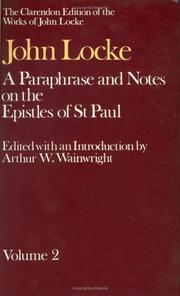 Cover of: paraphrase and notes on the Epistles of St. Paul to the Galatians, 1 and 2 Corinthians, Romans, Ephesians | John Locke